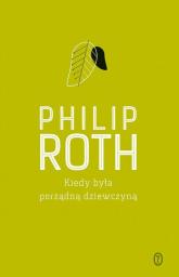 Kiedy była porządną dziewczyną - Philip Roth | mała okładka