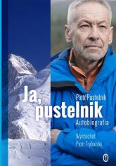 Ja, pustelnik Autobiografia - Pustelnik Piotr, Trybalski Piotr | mała okładka