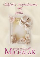 Sklepik z niespodzianką Lidka - Katarzyna Michalak | mała okładka
