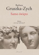 Samo święto Wybór wierszy miłosnych - Barbara Gruszka-Zych | mała okładka
