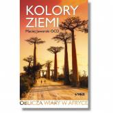 Kolory ziemi Oblicza wiary w Afryce - Maciej Jaworski | mała okładka