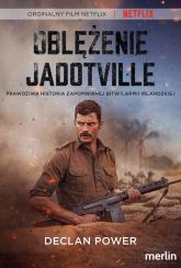 Oblężenie Jadotville Prawdziwa historia zapomnianej bitwy armii irlandzkiej - Power Declan | mała okładka