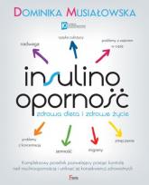 Insulinooporność Zdrowa dieta i zdrowe życie - Dominika Musiałowska | mała okładka