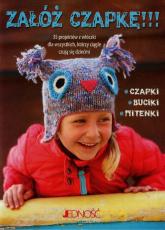 Załóż czapkę 35 projektów z włóczki dla wszystkich którzy ciągle czują się dziećmi - Fiona Goble | mała okładka