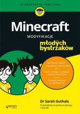 Minecraft Modyfikacje dla młodych bystrzaków - Guthals Sarah, Foster Stephen, Handley Lindsey | mała okładka