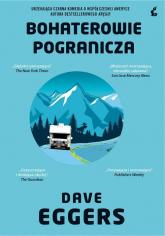 Bohaterowie pogranicza - Dave Eggers | mała okładka