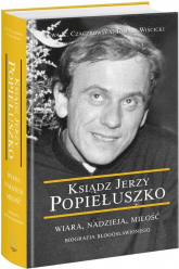 Ksiądz Jerzy Popiełuszko Ksiądz Jerzy Popiełuszko - Czaczkowska Ewa, Wiścicki Tomasz | mała okładka