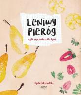 Leniwy Pieróg czyli wege kuchnia dla dzieci (i nie tylko !) - Agata Dobrowolska | mała okładka