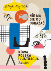 Nie ma się co obrażać - Patryk Mogilnicki | mała okładka