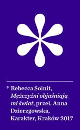 Mężczyźni objaśniają mi świat - Rebecca Solnit | mała okładka