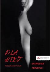 Dla niej Poezja erotyczna - Sylwester Przybyło | mała okładka