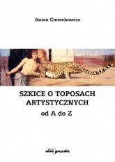 Szkice o toposach artystycznych od A do Z - Aneta Cierechowicz | mała okładka