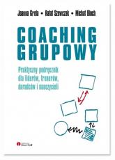 Coaching grupowy - Grela Joanna, Szewczak Rafał, Bloch Michał | mała okładka