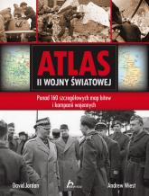 Atlas II wojny światowej Ponad 160 szczegółowych map bitew i kampanii wojennych - Jordan David, Wiest Andrew | mała okładka