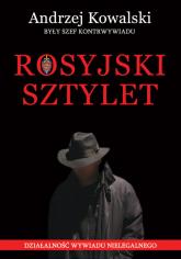 Rosyjski sztylet Działalność wywiadu nielegalnego - Andrzej Kowalski | mała okładka