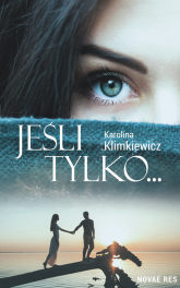 Jeśli tylko... - Karolina Klimkiewicz | mała okładka