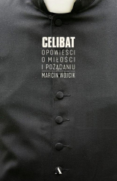 Celibat Opowieści o miłości i pożądaniu - Marcin Wójcik | mała okładka