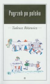 Pogrzeb po polsku - Tadeusz Różewicz | mała okładka