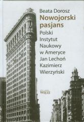 Nowojorski pasjans Polski Instytut Naukowy w Ameryce. Jan Lechoń. Kazimierz Wierzyński - Beata Dorosz | mała okładka