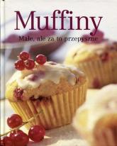 Muffiny Małe, ale za to przepyszne - zbiorowa praca | mała okładka