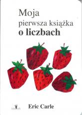 Moja pierwsza książka o liczbach - Eric Carle | mała okładka
