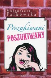 Poszukiwani poszukiwany - Małgorzata Falkowska | mała okładka