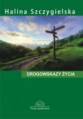 Drogowskazy życia - Halina Szczygielska | mała okładka