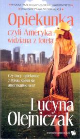 Opiekunka czyli Ameryka widziana z fotela - Lucyna Olejniczak | mała okładka