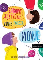 Zabawy językowe, które ćwiczą mowę - Szwajkowska Elżbieta, Szwajkowski Witold | mała okładka