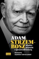 Adam Strzembosz Między prawem i sprawiedliwością - Stanisław Zakroczymski | mała okładka