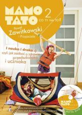 Mamo tato co Ty na to 2 + DVD I nauka i draka - Zawitkowski Paweł, Stobnicka-Stolarska Paulina, Mieszkis-Święcikowska Dagmara | mała okładka