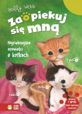 Zaopiekuj się mną Najpiękniejsze opowieści o kotkach - Holly Webb | mała okładka
