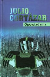 Opowiadania - Julio Cortazar | mała okładka