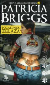 Mercedes Thompson Tom 3 Pocałunek żelaza - Patricia Briggs | mała okładka