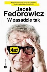 W zasadzie tak - Jacek Fedorowicz | mała okładka