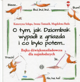 O tym, jak Dziombak wypadł z gniazda i co było potem Bajka dźwiękonaśladowcza dla najmłodszych - Szłapa Katarzyna, Tomasik Iwona, Buda Magdalena | mała okładka