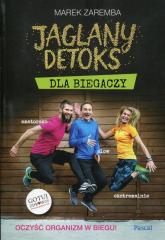 Jaglany detoks dla biegaczy Oczyść organizm w biegu - Marek Zaremba | mała okładka
