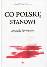 Co Polskę stanowi Biografie historyczne - Joanna Wieliczka-Szarkowa | mała okładka