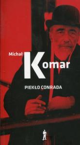 Piekło Conrada - Michał Komar   mała okładka