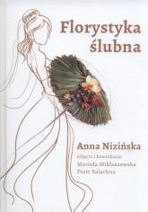 Florystyka ślubna - Anna Nizińska | mała okładka