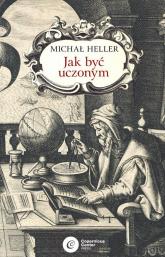 Jak być uczonym - Michał Heller | mała okładka