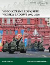 Współczesne rosyjskie wojska lądowe 1992-2016 - Mark Galeotti | mała okładka