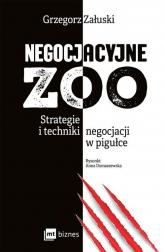 Negocjacyjne zoo Strategie i techniki negocjacji w pigułce - Grzegorz Załuski | mała okładka
