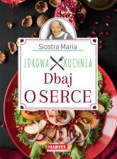 Siostra Maria Dbaj o serce Zdrowa Kuchnia - Goretti Guziak Maria | mała okładka