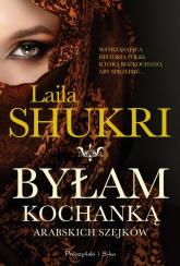 Byłam kochanką arabskich szejków - Laila Shukri | mała okładka