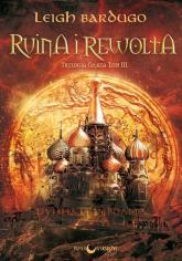 Ruina i rewolta Trylogia Grisza Tom 3 - Leigh Bardugo | mała okładka