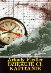Dziękuję ci kapitanie - Arkady Fiedler | mała okładka