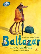 Baltazar wraca do domu - Katarzyna Wasilkowska   mała okładka