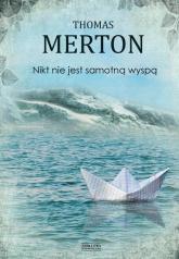 Nikt nie jest samotną wyspą - Thomas Merton | mała okładka