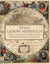 Atlas lądów niebyłych - Edward Brooke-Hitching | mała okładka